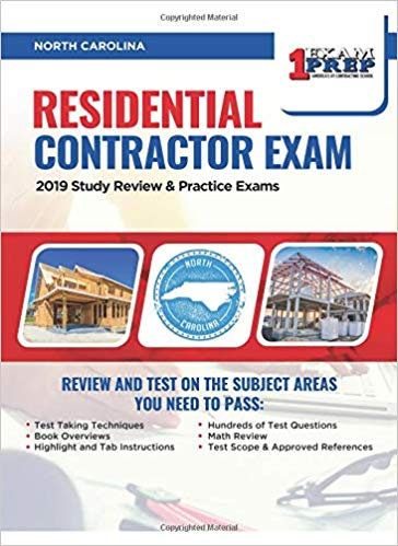 North Carolina Residential Contractor Exam: 2019 Study Review & Practice Exams