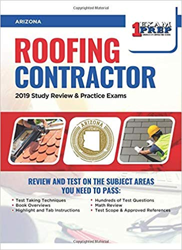 Arizona Roofing Contractor: 2019 Study Review & Practice Exams
