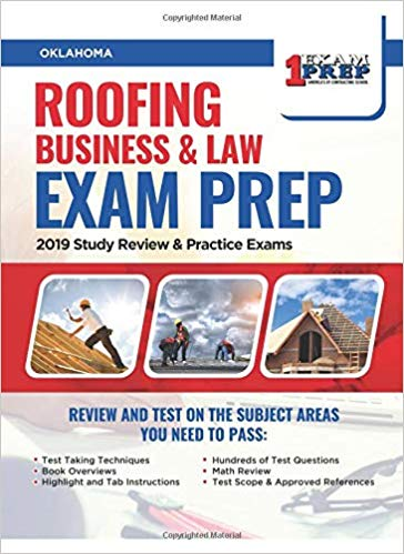 Oklahoma Roofing Business and Law Exam Prep: 2019 Study Review & Practice Exams