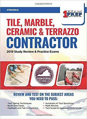 Virginia Tile, Marble, Ceramic & Terrazzo Contractor: 2019 Study Review & Practice Exams