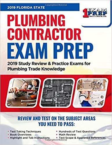 Florida Plumbing Contractor Exam Prep: 2019 Study Review & Practice Exams for Plumbing Trade Knowledge
