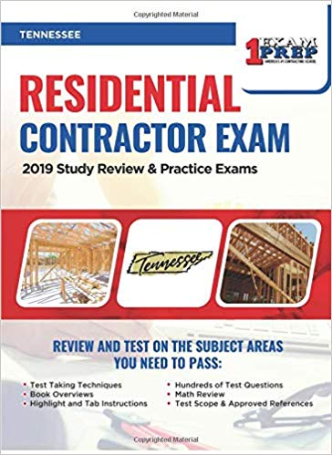 Tennessee Residential Contractor Exam: 2019 Study Review & Practice Exams