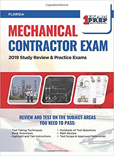 Florida Mechanical Contractor Exam: 2019 Study Review & Practice Exams