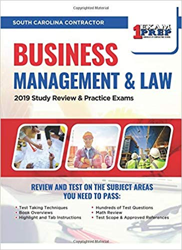 South Carolina Contractor Business Management & Law: 2019 Study Review & Practice Exams