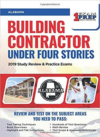 Alabama Building Contractor (Under 4 Stories): 2019 Study Review & Practice Exams
