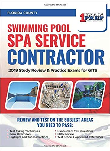Florida Swimming Pool Spa Service Contractor: 2019 Study Review & Practice Exams for GITS Exam