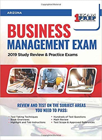 Arizona Business Management Exam: 2019 Study Review & Practice Exams