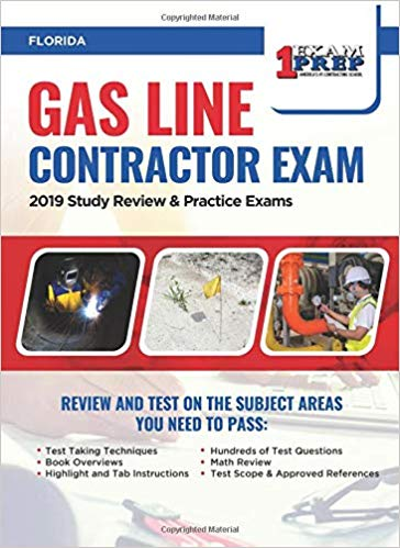 Florida Gas Line Contractor Exam: 2019 Study Review & Practice Exams