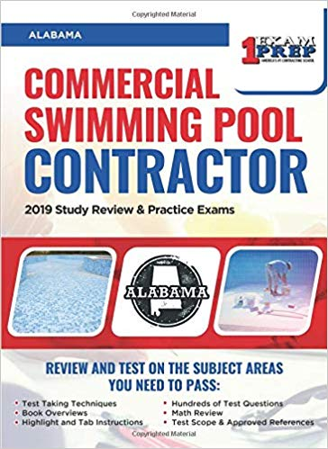 Alabama Commercial Swimming Pool Contractor: 2019 Study Review & Practice Exams