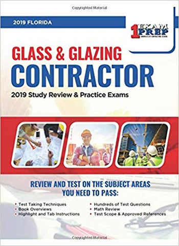 Florida Glass and Glazing Contractor Exam: 2019 Study Review & Practice Exams