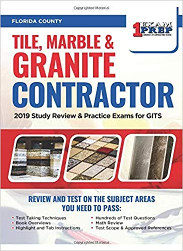 Florida Tile, Marble & Granite Contractor: 2019 Study Review & Practice Exams for GITS