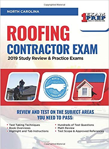 North Carolina Roofing Contractor Exam: 2019 Study Review & Practice Exams