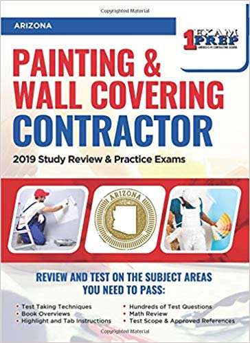 Arizona Painting and Wall Covering Contractor: 2019 Study Review & Practice Exams