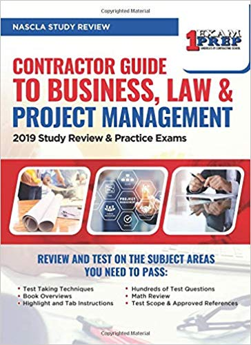 NASCLA Contractor Guide to Business, Law & Project Management Study Review: 2019 Study Review & Practice Exams