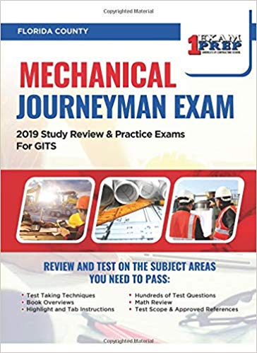 Florida Mechanical Journeyman Exam: 2019 Study Review & Practice Exams for GITS Exam