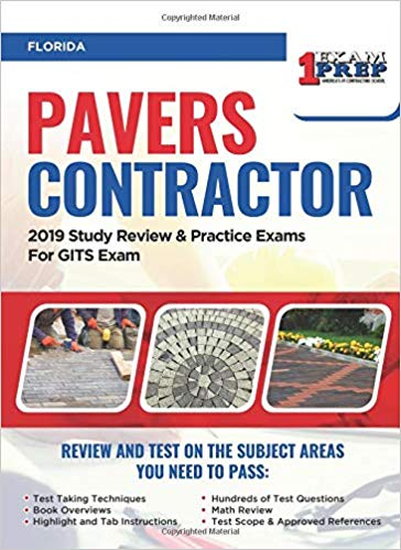 Florida Pavers Contractor: 2019 Study Review & Practice Exams For GITS Exam