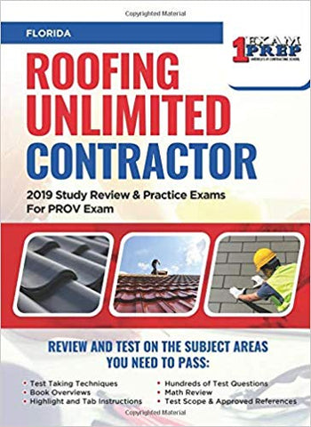 Florida Roofing Unlimited Contractor: 2019 Study Review & Practice Exams For PROV Exam