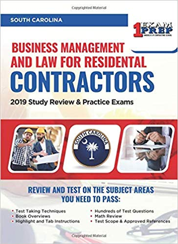 South Carolina Business Management and Law for Residential Contractors: 2019 Study Review & Practice Exams