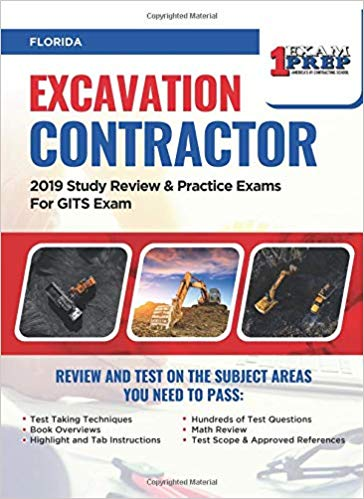 Florida Excavation Contractor: 2019 Study Review & Practice Exams For GITS Exam