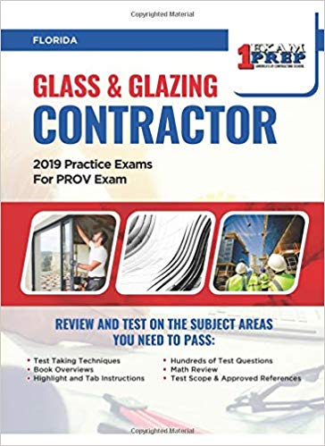 Florida Glass & Glazing Contractor: 2019 Practice Exams For PROV Exam