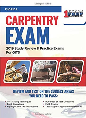 Florida Carpentry Exam: 2019 Study Review & Practice Exams For GITS Exam