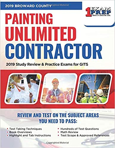 2019 Broward County Painting Unlimited Contractor: 2019 Study Review & Practice Exams for GITS
