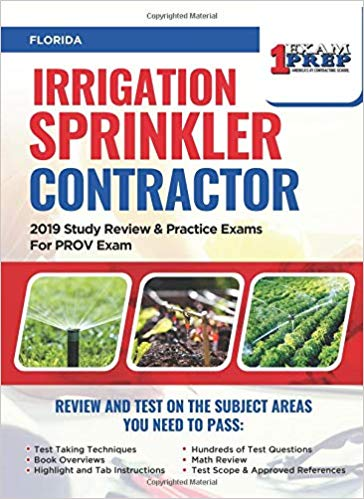Florida Irrigation Sprinkler Contractor: 2019 Study Review & Practice Exams For PROV Exam