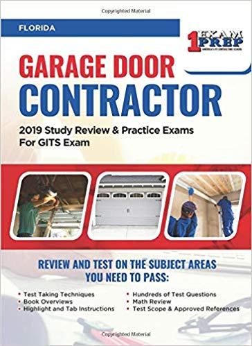 Florida Garage Door Contractor: 2019 Study Review & Practice Exams For GITS Exam