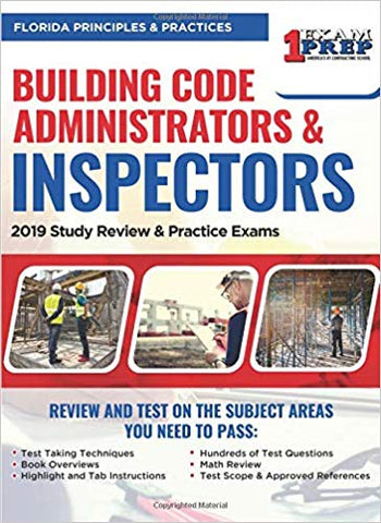 Florida Principles & Practices for Building Code Administrators & Inspectors: 2019 Study Review & Practice Exams