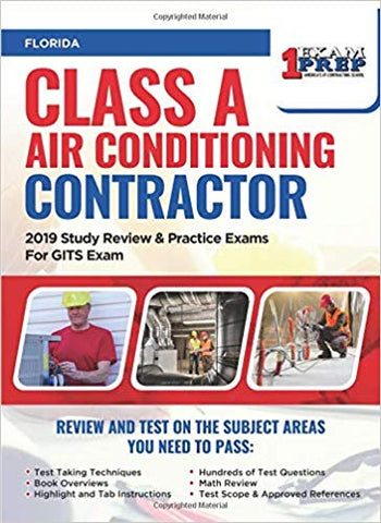 Florida Class A Air Conditioning Contractor: 2019 Study Review & Practice Exams For GITS Exam
