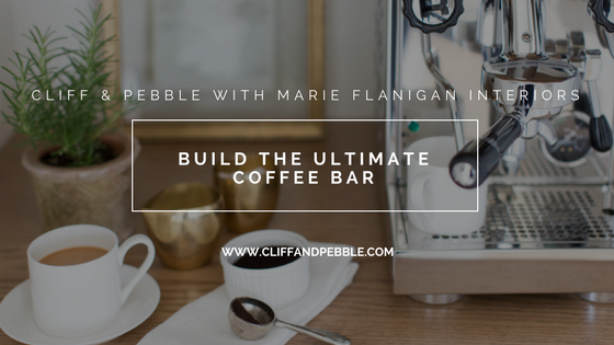 Cliff & Pebble Teams Up With Marie Flanigan Interiors