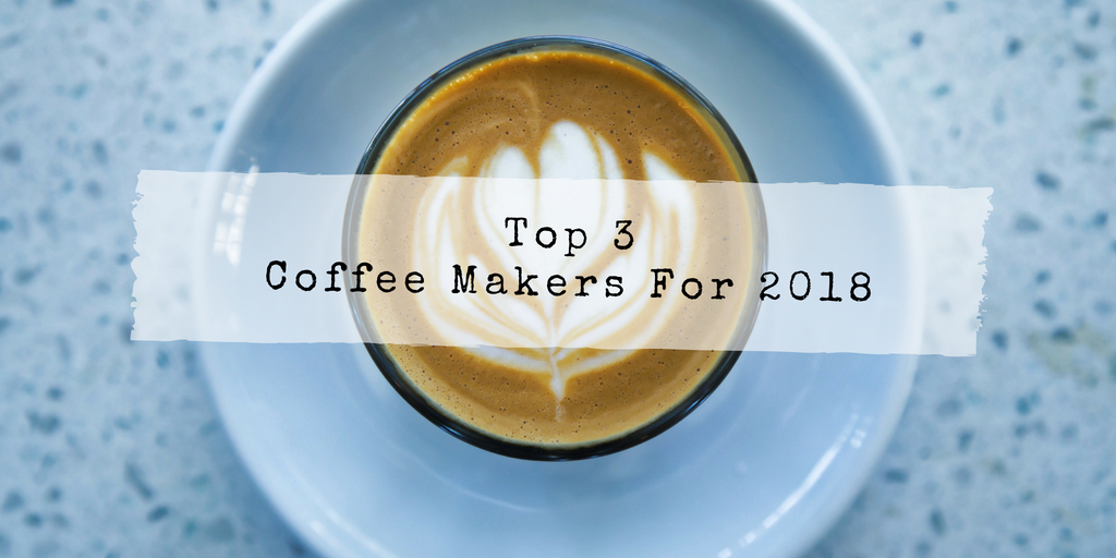 best-home-coffee-maker-2018