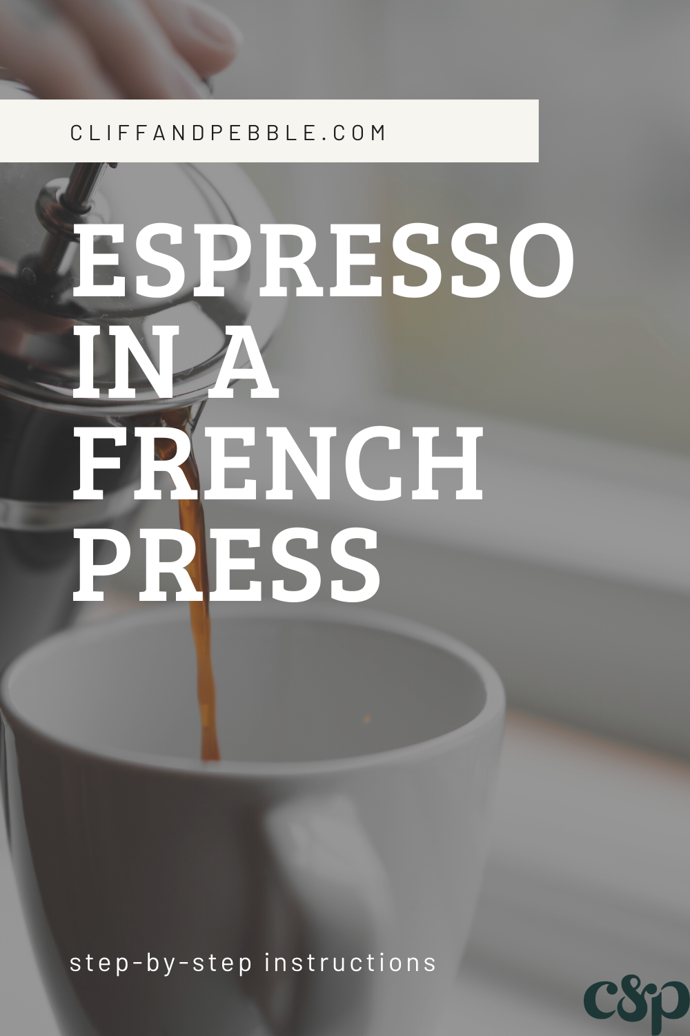 Can You Make Espresso With A French Press Cliff Pebble