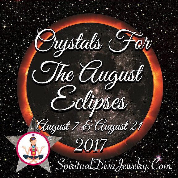 Crystals For August 2017 Great American Eclipse - Spiritual Diva