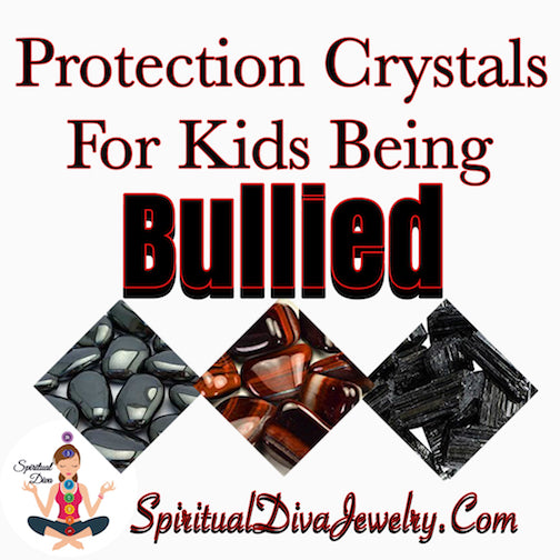 Protection Crystals For Kids Being Bullied - Spiritual Diva