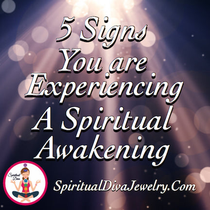 Five Signs You Are Experiencing A Spiritual Awakening - Spiritual Diva