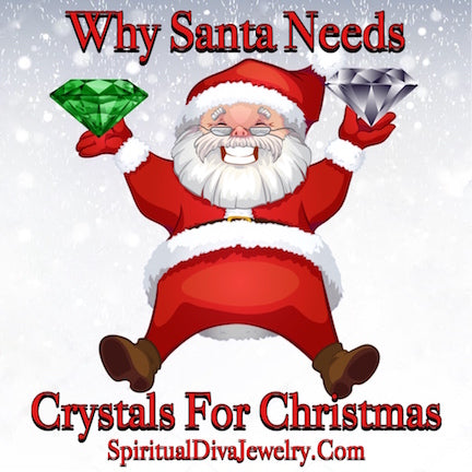 Why Santa Needs Healing Crystals For Christmas - Spiritual Diva