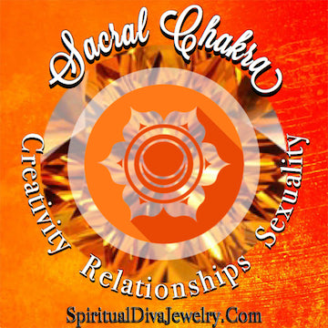 Sacral Chakra - Creativity Relationships Sexuality - Spiritual Diva