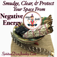How To Smudge Clear Protect Your Space Negative Energy- Spiritual Diva Jewelry