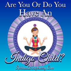 Are You an Indigo Child ? Spiritual Diva Jewelry