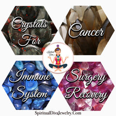 Healing Crystals for Cancer Immune System Surgery Recovery - Spiritual Diva Jewelry