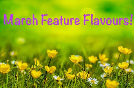 March Feature Flavours