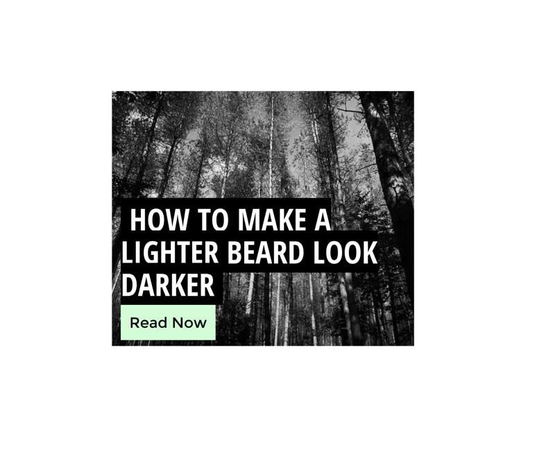Beard Darkening: How To Make A Light Beard Look Darker And