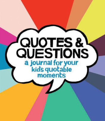 Quotes & Questions Journal for your Kid's Quotable Moments