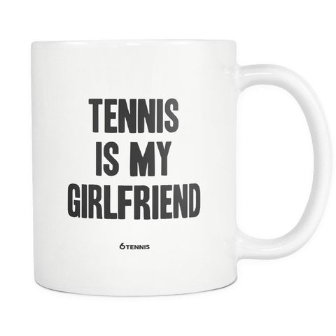 Tennis Is My Girlfriend Mug - White - Mug