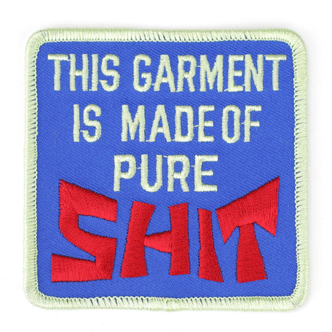 This Garment Is Made Of Pure Shit - Patch Club