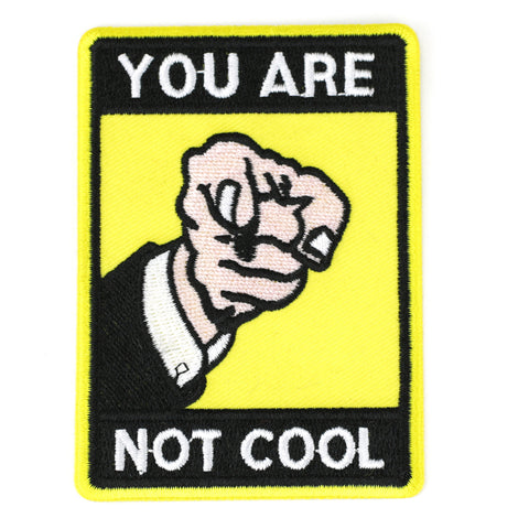 You Are Not Cool - Patch Club
