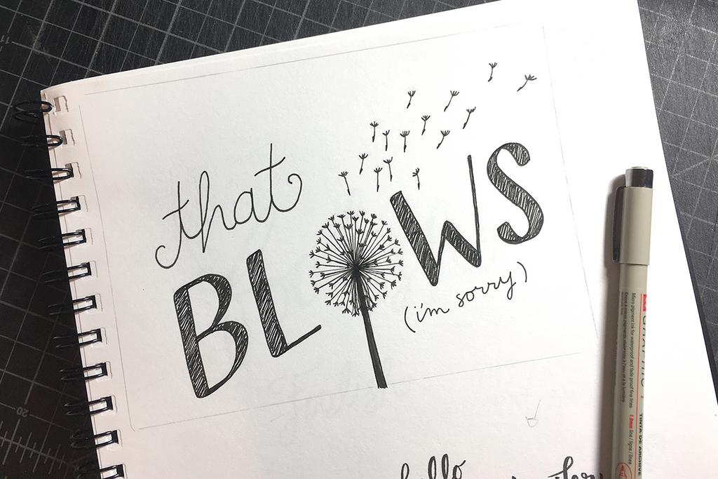That Blows I'm Sorry Greeting Card Hand Lettering Sketches