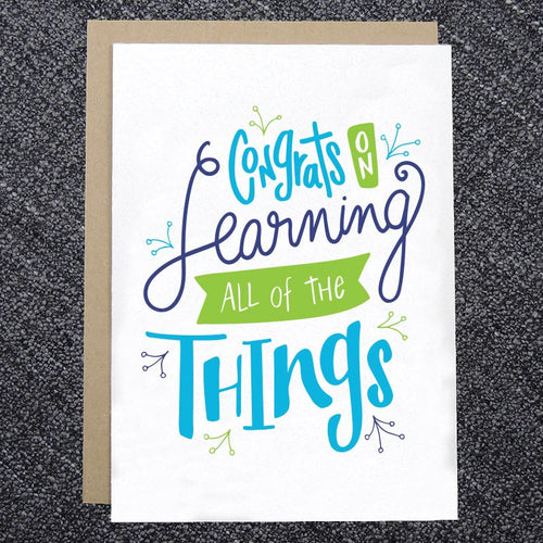 Congrats on Learning All of the Things Card
