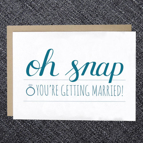 Oh Snap You're Getting Married Card
